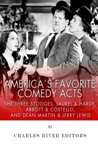 Americas Favorite Comedy Acts: The Three Stooges, Laurel & Hardy, Abbott & Costello, And Dean Martin & Jerry Lewis