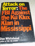 Attack On Terror: The Fbi Against The Ku Klux Klan In Mississippi.