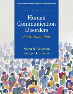 Human Communication Disorders: An Introduction (8Th Edition) (Allyn & Bacon Communication Sciences And Disorders)