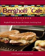 The Berghoff Caf Cookbook: Berghoff Family Recipes For Simple, Satisfying Food