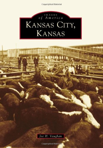 Kansas City, Kansas (Images Of America)