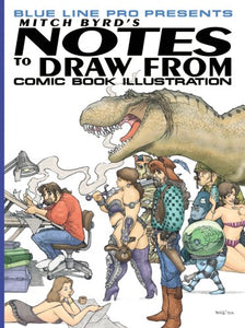 Notes To Draw From, Vol. 1: Comic Book Illustration