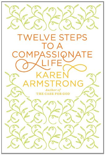 Twelve Steps To A Compassionate Life (Thorndike Press Large Print Nonfiction Series)