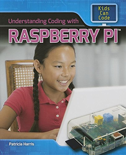 Understanding Coding With Raspberry Pi (Kids Can Code)