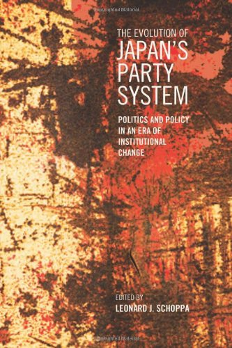 The Evolution Of Japan'S Party System: Politics And Policy In An Era Of Institutional Change (Japan And Global Society)
