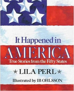 It Happened In America: True Stories From The Fifty States