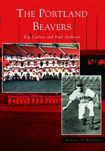The Portland Beavers   (Or)  (Images Of Baseball)