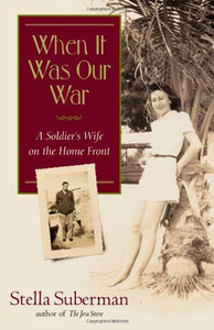 When It Was Our War: A Soldier'S Wife On The Home Front (Shannon Ravenel Books)