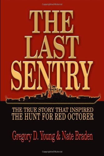 The Last Sentry: The True Story That Inspired The Hunt For Red October