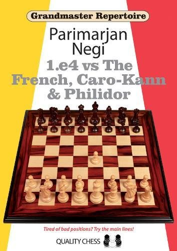 Grandmaster Repertoire: 1.E4 Vs The French, Caro-Kann And Philidor