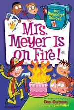 My Weirdest School #4: Mrs. Meyer Is On Fire!