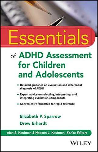 Essentials Of Adhd Assessment For Children And Adolescents (Essentials Of Psychological Assessment)