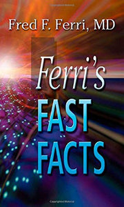 Ferri'S Fast Facts (Ferri'S Medical Solutions)