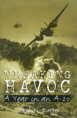 Wreaking Havoc: A Year In An A-20 (Williams-Ford Texas A&M University Military History Series)