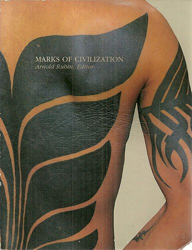 Marks Of Civilization: Artistic Transformations Of The Human Body