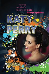 Katy Perry (Young Readers Library Of Pop Biographies) (Volume 5)
