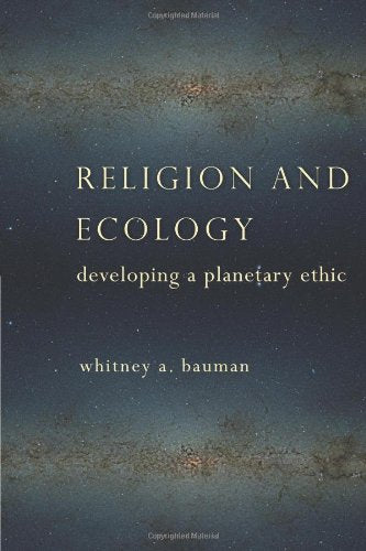 Religion And Ecology: Developing A Planetary Ethic