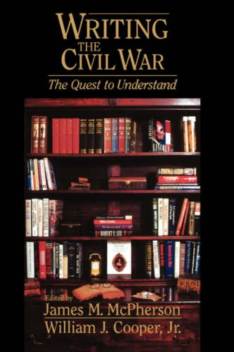 Writing The Civil War : The Quest To Understand