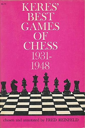 Keres' Best Games Of Chess 1931-1948