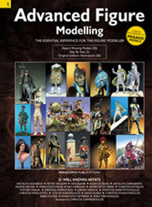 Advanced Figure Modelling Vol. 1: The Essential Reference For The Figure Modeller