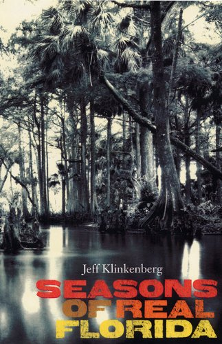 Seasons Of Real Florida (Florida History And Culture)
