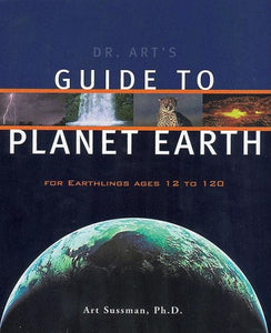 Dr. Art'S Guide To Planet Earth : For Earthlings Ages 12 To 120