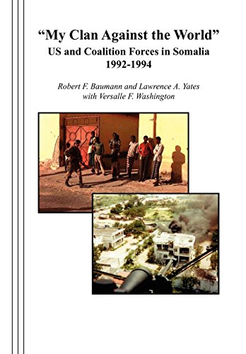"""My Clan Against The World"": Us And Coalition Forces In Somalia 1992-1994"