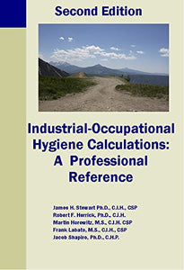 Industrial-Occupational Hygiene Calculations: A Professional Reference Second Edition