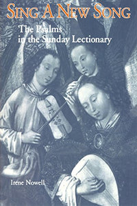 Sing A New Song: The Psalms In The Sunday Lectionary (Michael Glazier Books)
