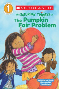 Scholastic Reader Level 1: The Saturday Triplets #2: The Pumpkin Fair Problem