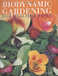 Biodynamic Gardening: For Health And Taste