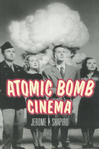 Atomic Bomb Cinema: The Apocalyptic Imagination On Film
