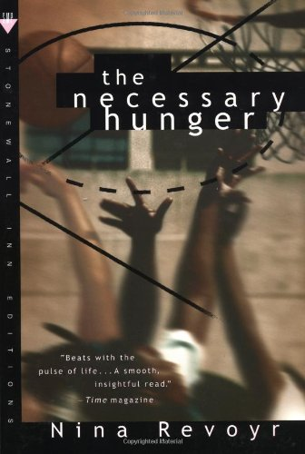 The Necessary Hunger: A Novel