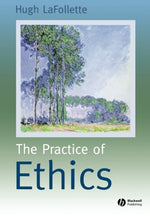 The Practice Of Ethics
