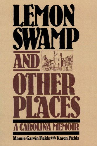 Lemon Swamp And Other Places: A Carolina Memoir