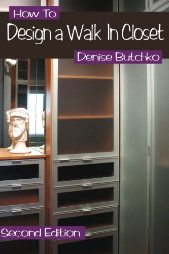 How To Design A Walk In Closet: The Professional Guide To Creating Effective Space
