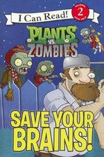 Plants Vs. Zombies: Save Your Brains! (Turtleback School & Library Binding Edition) (I Can Read! Level 2, Plants Vs. Zombies)