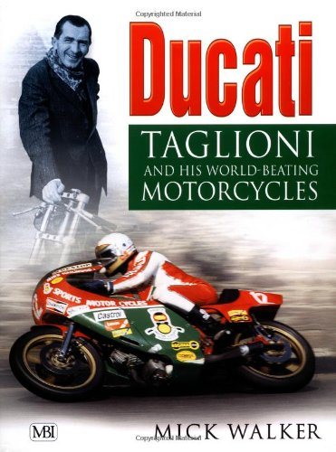 Ducati: Taglioni And His World-Beating Motorcycles
