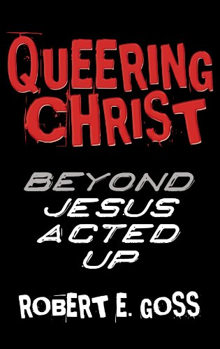 Queering Christ: Beyond Jesus Acted Up