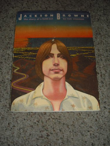 Jackson Browne: The Story Of A Hold Out