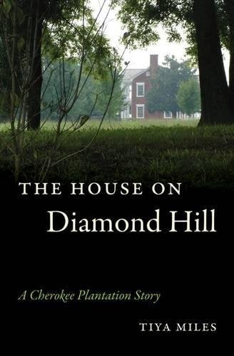 The House On Diamond Hill: A Cherokee Plantation Story
