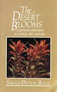 Desert Blooms: A Personal Adventure In Growing Old Creatively