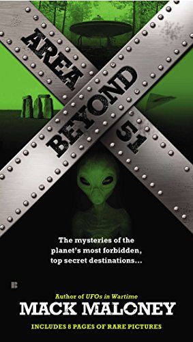 Beyond Area 51: The Mysteries Of The Planet'S Most Forbidden, Top Secret Destinations...