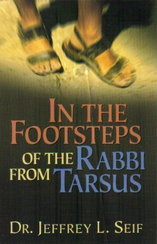 In The Footsteps Of The Rabbi From Tarsus