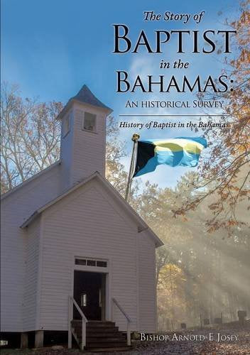 The Story Of Baptist In The Bahamas: An Historical Survey