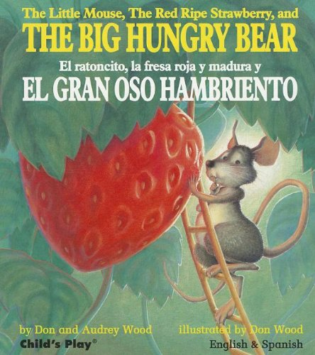The Big Hungry Bear / El Gran Oso Hambriento (English And Spanish Edition)