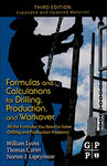 Formulas And Calculations For Drilling, Production, And Workover, Third Edition: All The Formulas You Need To Solve Drilling And Production Problems