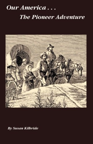 The Pioneer Adventure (Our America) (Volume 5)