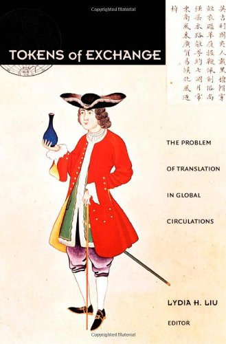 Tokens Of Exchange: The Problem Of Translation In Global Circulations (Post-Contemporary Interventions)