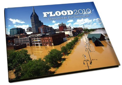 Flood 2010: Chronicled By The Tennessean